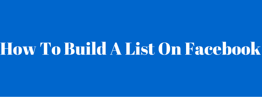 how-to-build-a-list-on-facebook