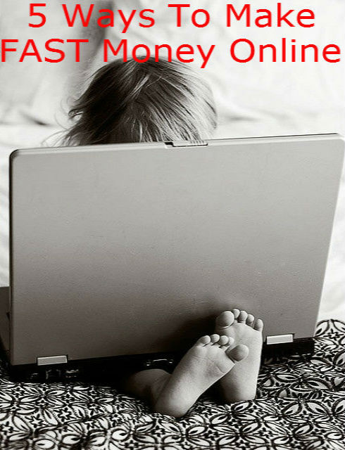 5 ways to make fast money online